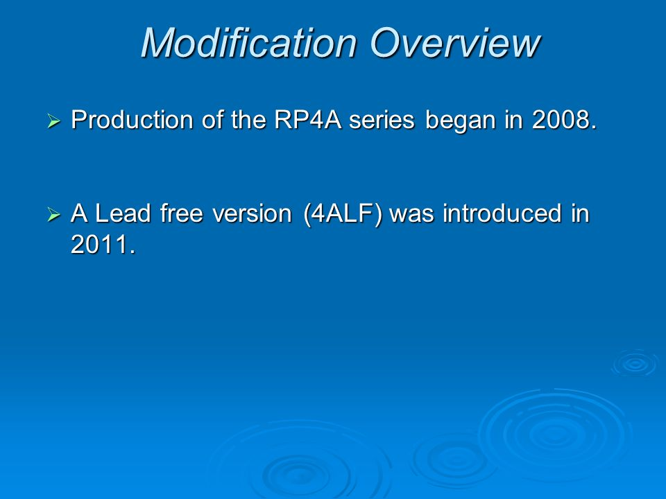 Modification Overview Production of the RP4A series began in 2008.