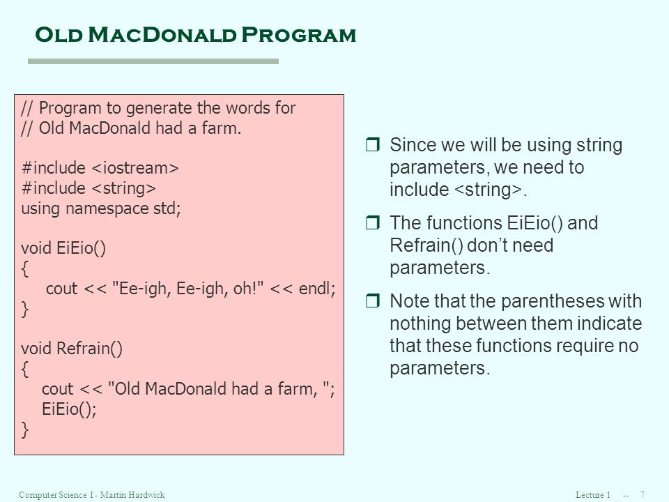Lecture Computer Science I - Martin Hardwick Old MacDonald Program // Program to generate the words for // Old MacDonald had a farm.