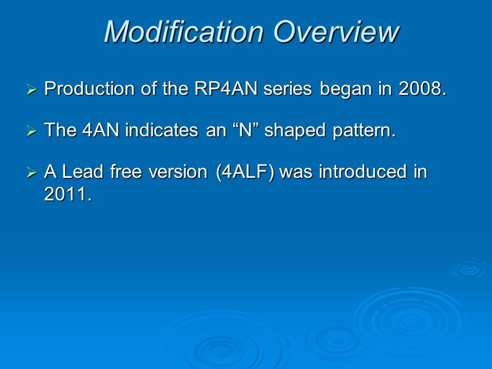 Modification Overview Production of the RP4AN series began in 2008.
