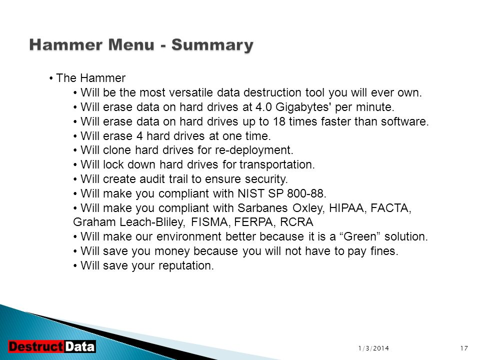 1/3/ The Hammer Will be the most versatile data destruction tool you will ever own.