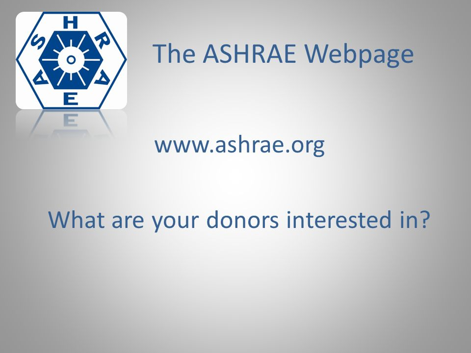 The ASHRAE Webpage   What are your donors interested in