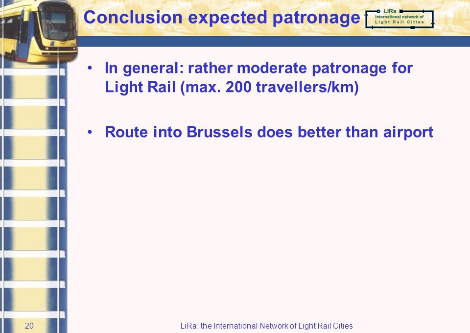 LiRa: the International Network of Light Rail Cities19 Expected patronage Leuven–Brussels (2)