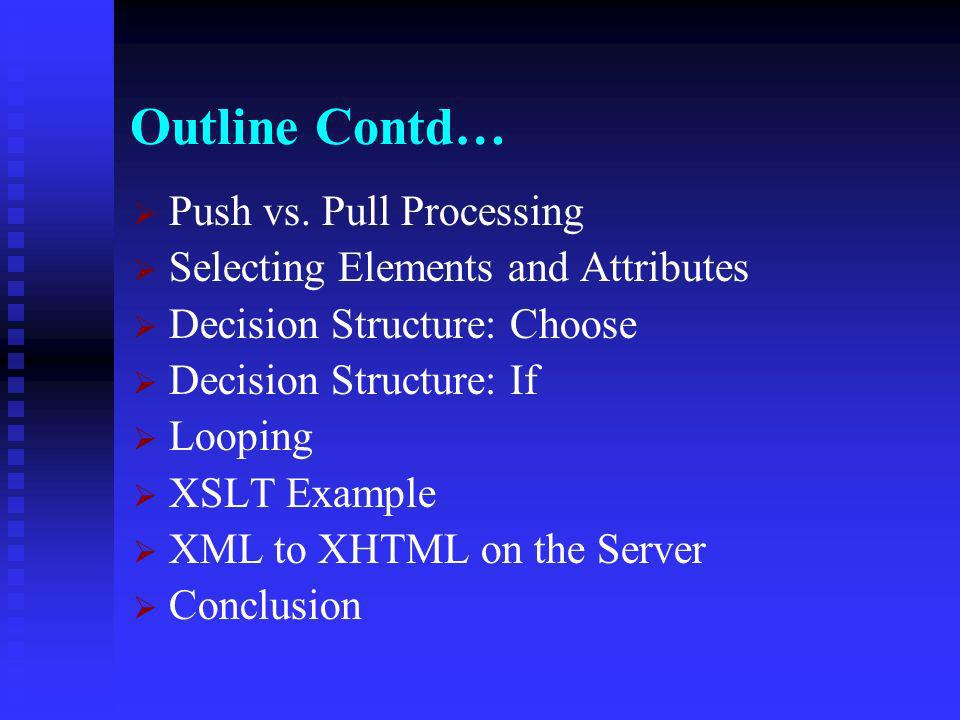 Outline Contd… What is XSL.