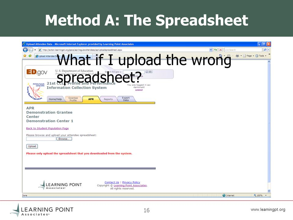 16 Method A: The Spreadsheet What if I upload the wrong spreadsheet