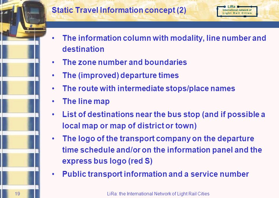 LiRa: the International Network of Light Rail Cities18 Static Travel Information concept