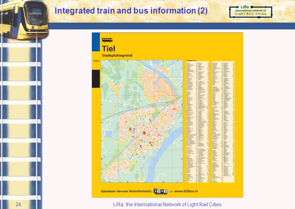 LiRa: the International Network of Light Rail Cities23 Integrated train and bus information