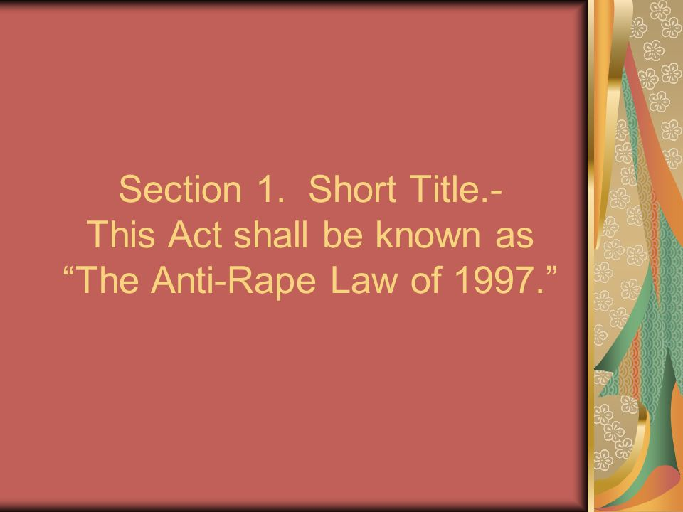Section 1. Short Title.- This Act shall be known as The Anti-Rape Law of 1997.