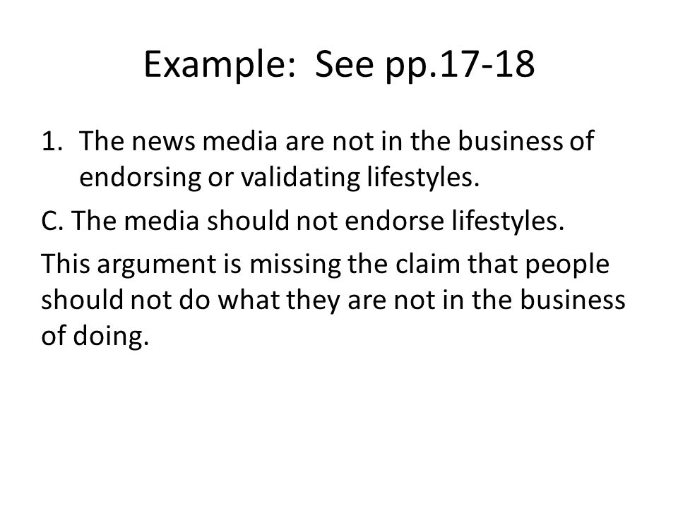 Example: See pp.17-18 1.The news media are not in the business of endorsing or validating lifestyles.