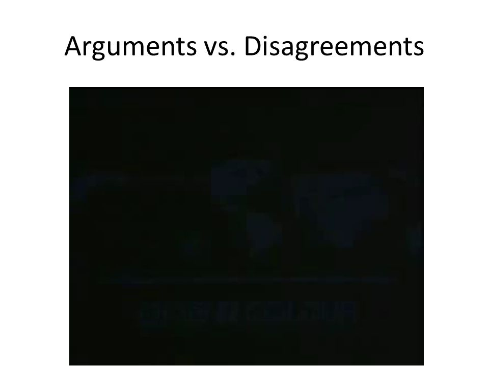 Arguments vs. Disagreements