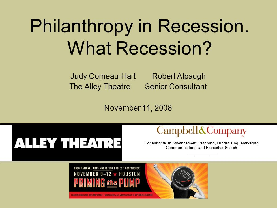 Consultants in Advancement Planning, Fundraising, Marketing Communications and Executive Search Philanthropy in Recession.