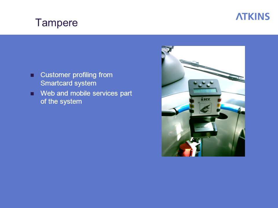 Tampere Customer profiling from Smartcard system Web and mobile services part of the system