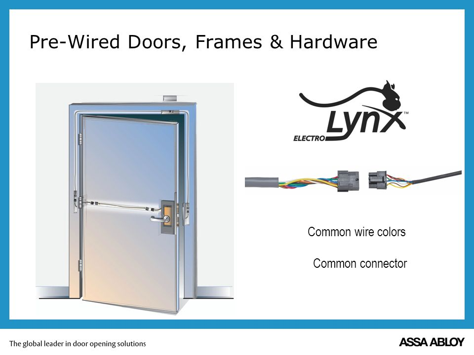 Pre-Wired Doors, Frames & Hardware Common wire colors Common connector