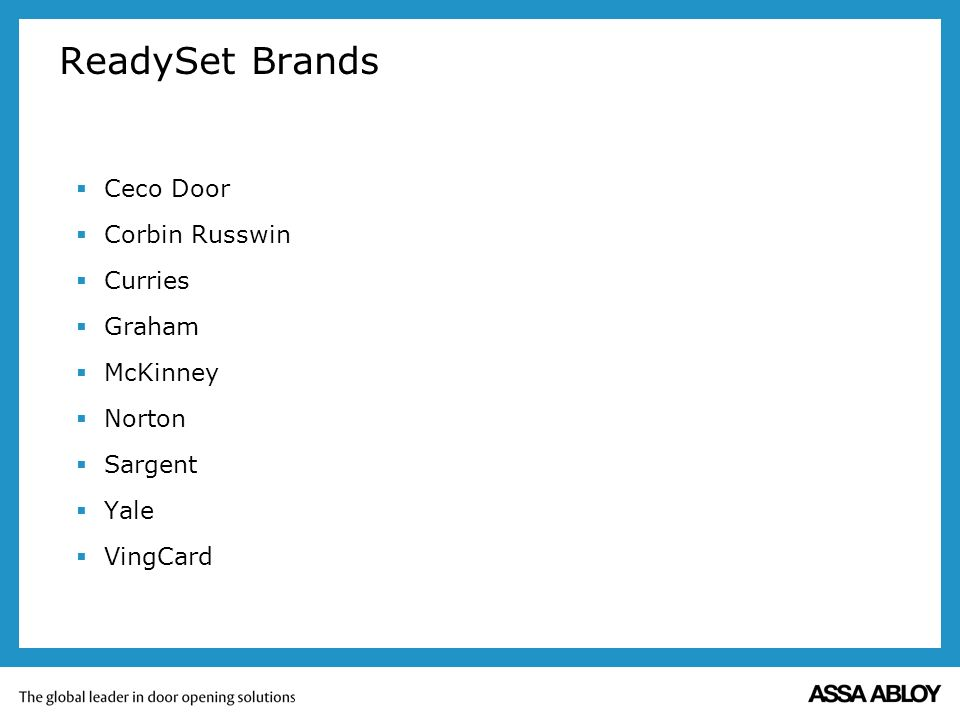 ReadySet Brands Ceco Door Corbin Russwin Curries Graham McKinney Norton Sargent Yale VingCard