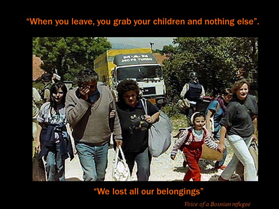 When you leave, you grab your children and nothing else.