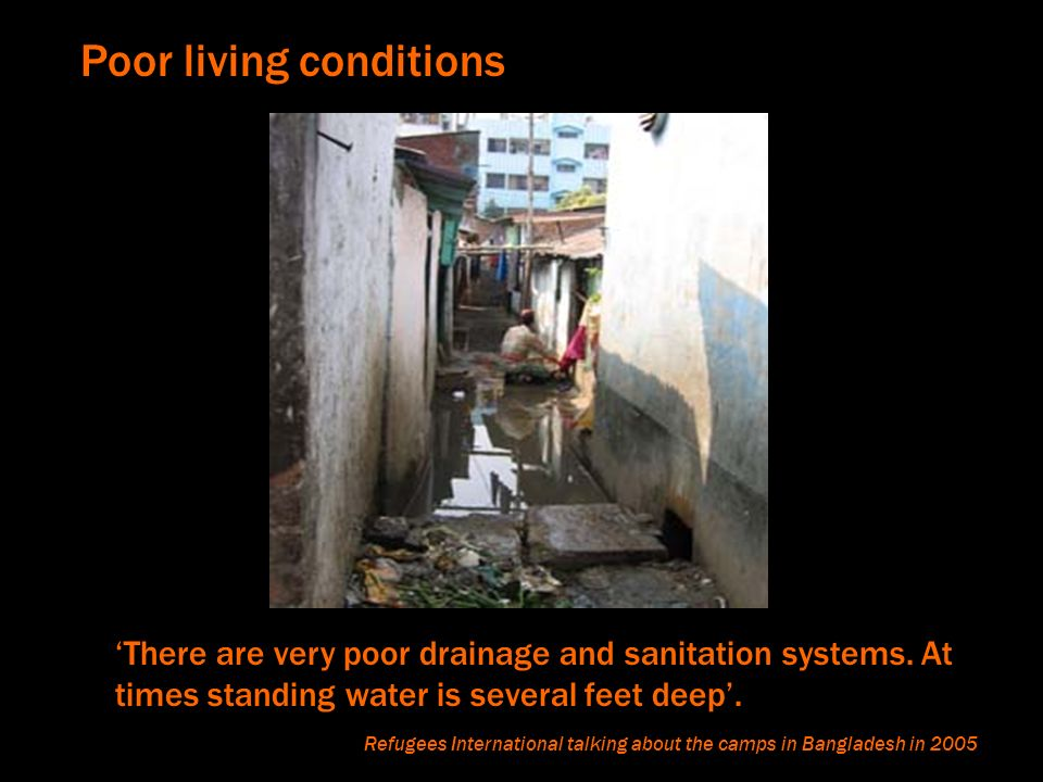 There are very poor drainage and sanitation systems.