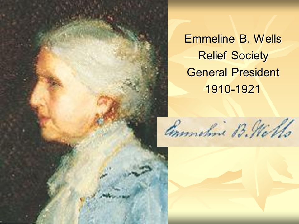 Emmeline B. Wells Relief Society General President 1910-1921