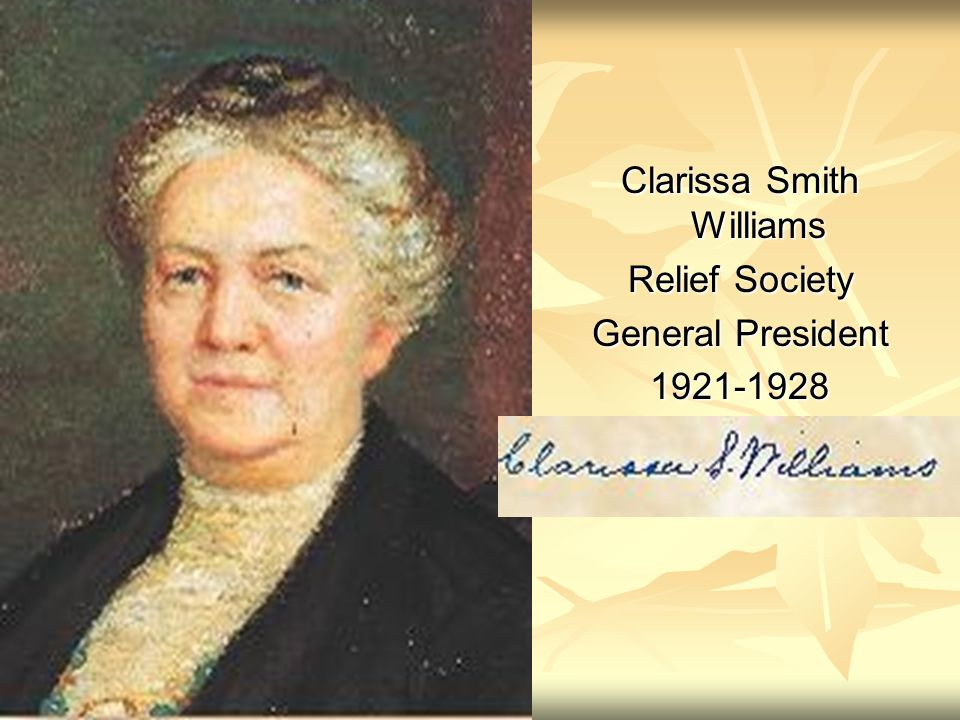 Clarissa Smith Williams Relief Society General President 1921-1928