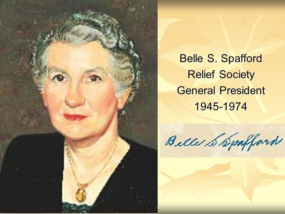 Belle S. Spafford Relief Society General President