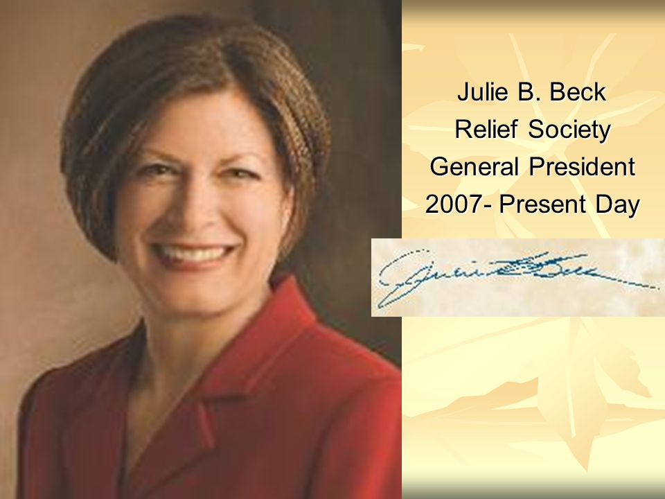 Julie B. Beck Relief Society General President Present Day