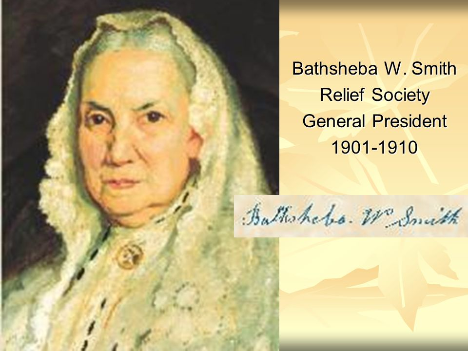 Bathsheba W. Smith Relief Society General President 1901-1910