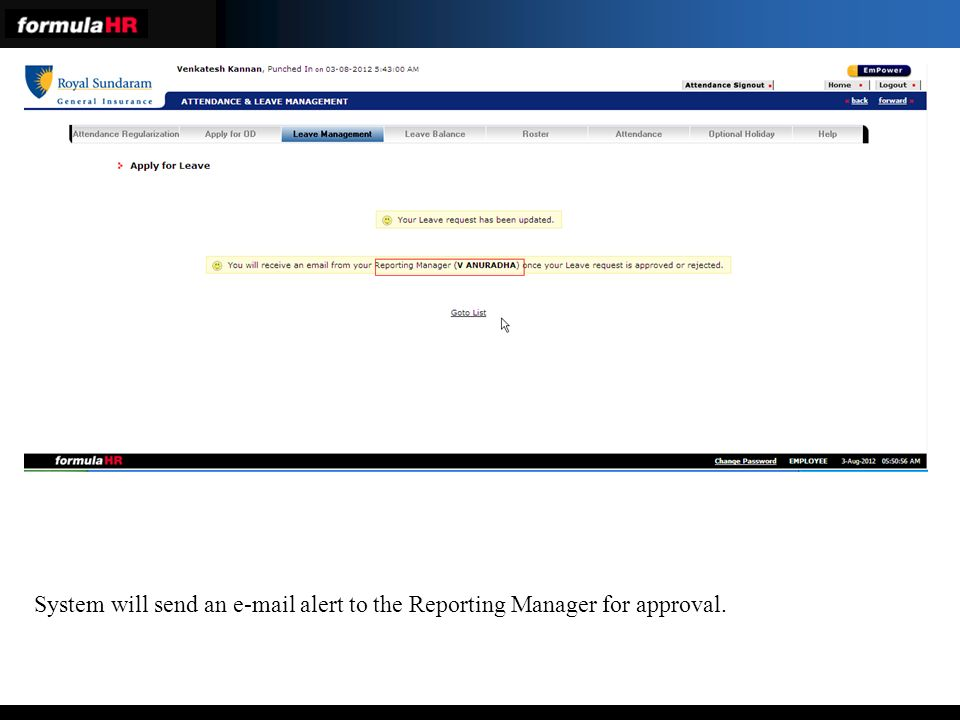 System will send an e-mail alert to the Reporting Manager for approval.