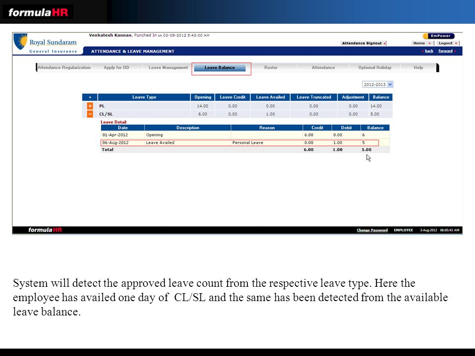 System will detect the approved leave count from the respective leave type.