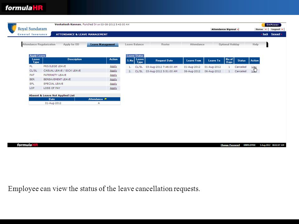 Employee can view the status of the leave cancellation requests.