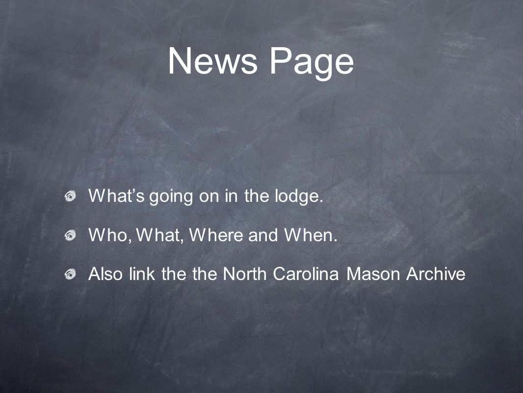 News Page Whats going on in the lodge. Who, What, Where and When.