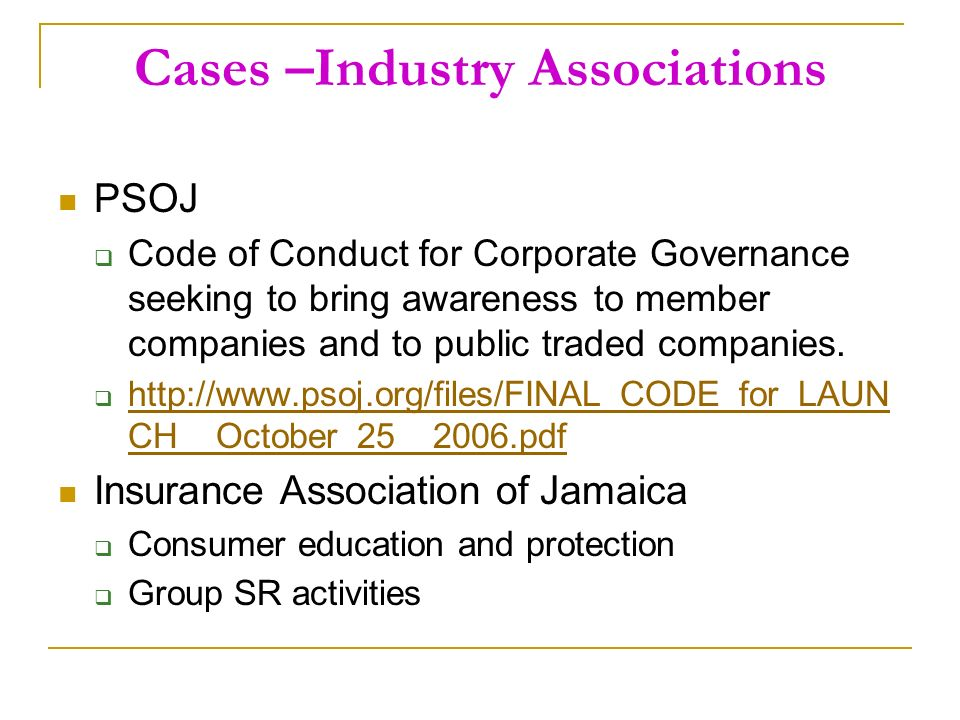 Cases –Industry Associations PSOJ Code of Conduct for Corporate Governance seeking to bring awareness to member companies and to public traded companies.