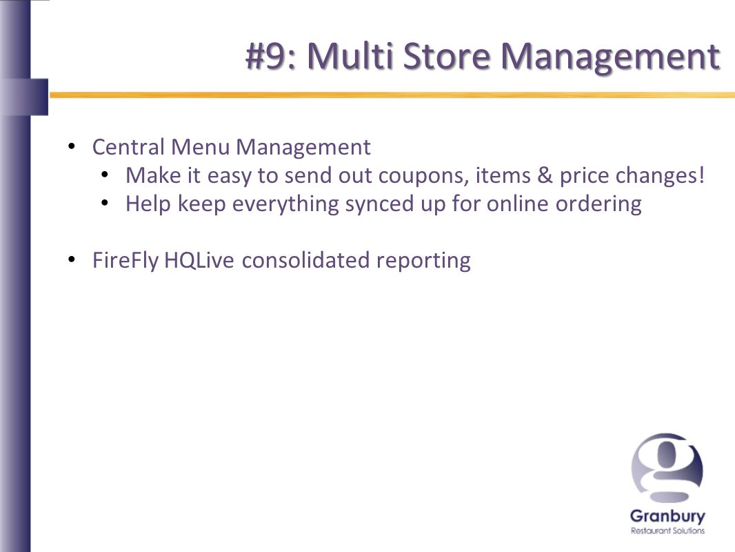 #9: Multi Store Management Central Menu Management Make it easy to send out coupons, items & price changes.
