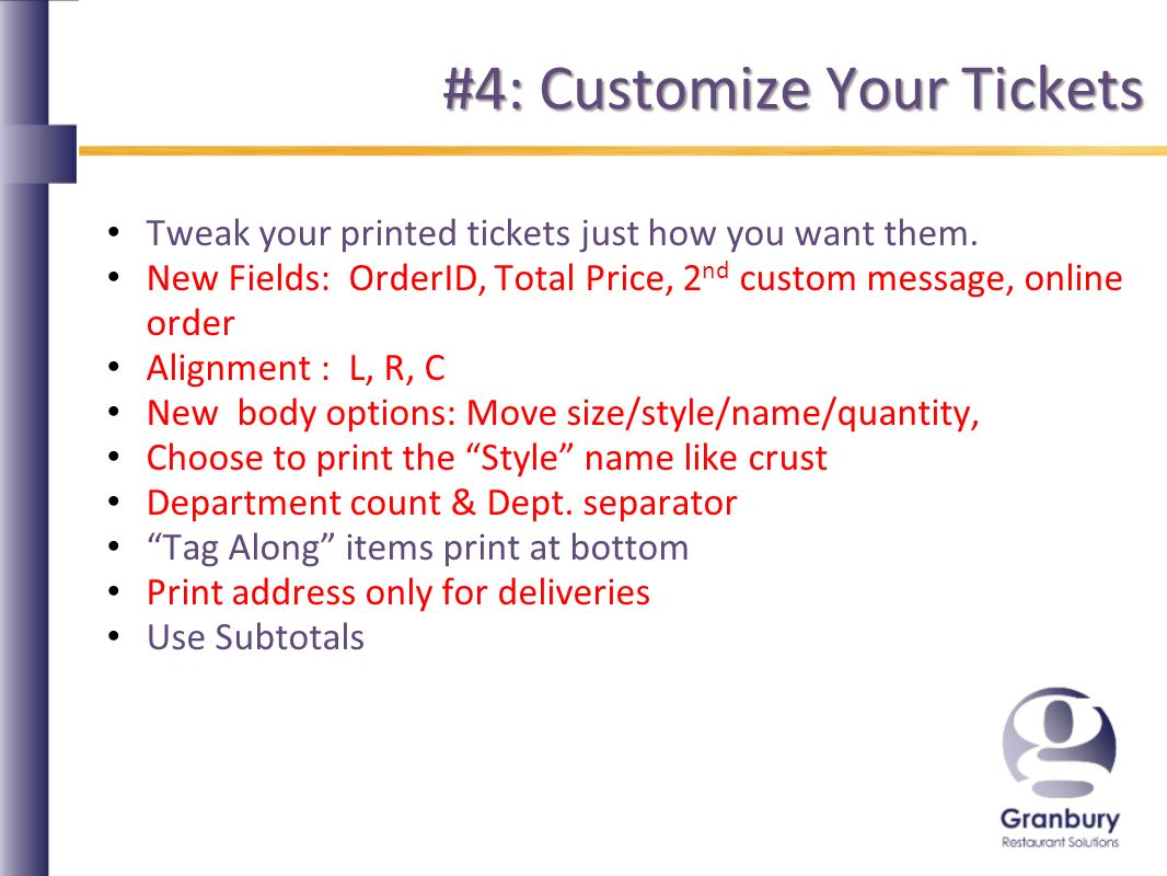 #4: Customize Your Tickets Tweak your printed tickets just how you want them.