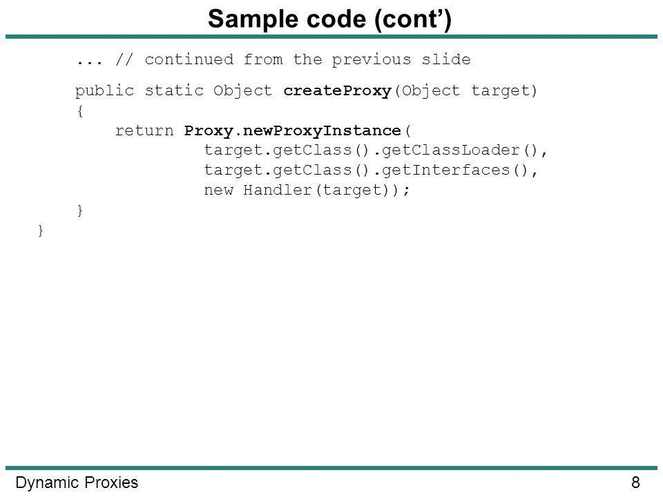 8 Dynamic Proxies Sample code (cont)...