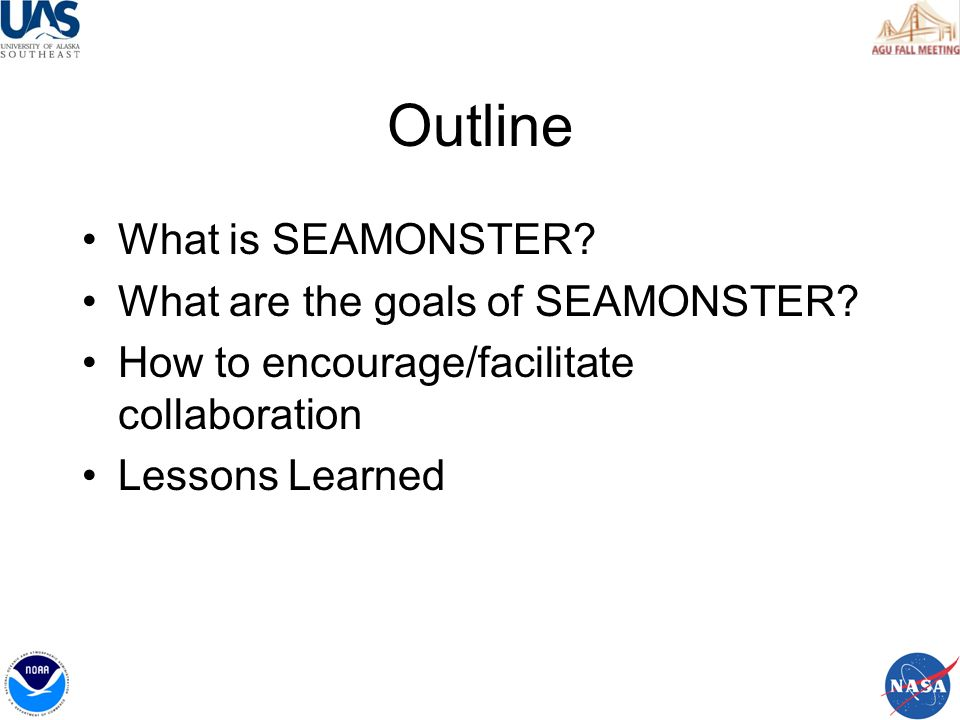 Outline What is SEAMONSTER. What are the goals of SEAMONSTER.