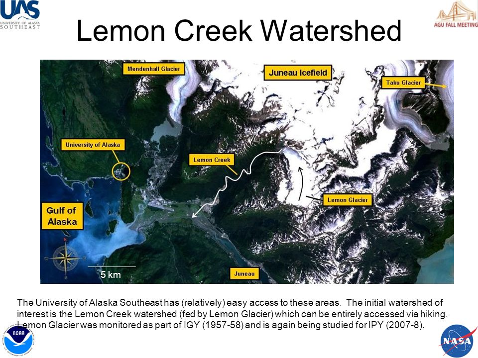Lemon Creek Watershed The University of Alaska Southeast has (relatively) easy access to these areas.