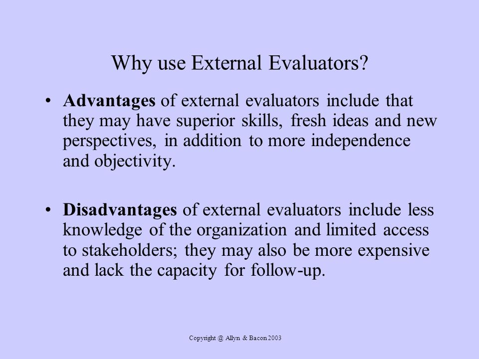 Allyn & Bacon 2003 Why use External Evaluators.