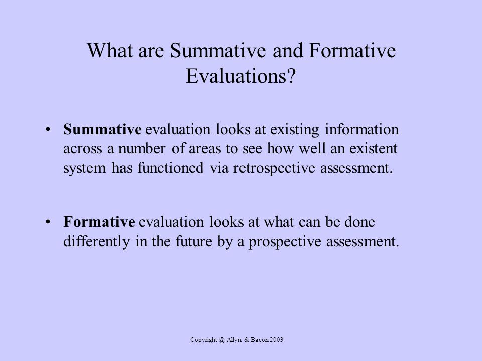 Allyn & Bacon 2003 What are Summative and Formative Evaluations.