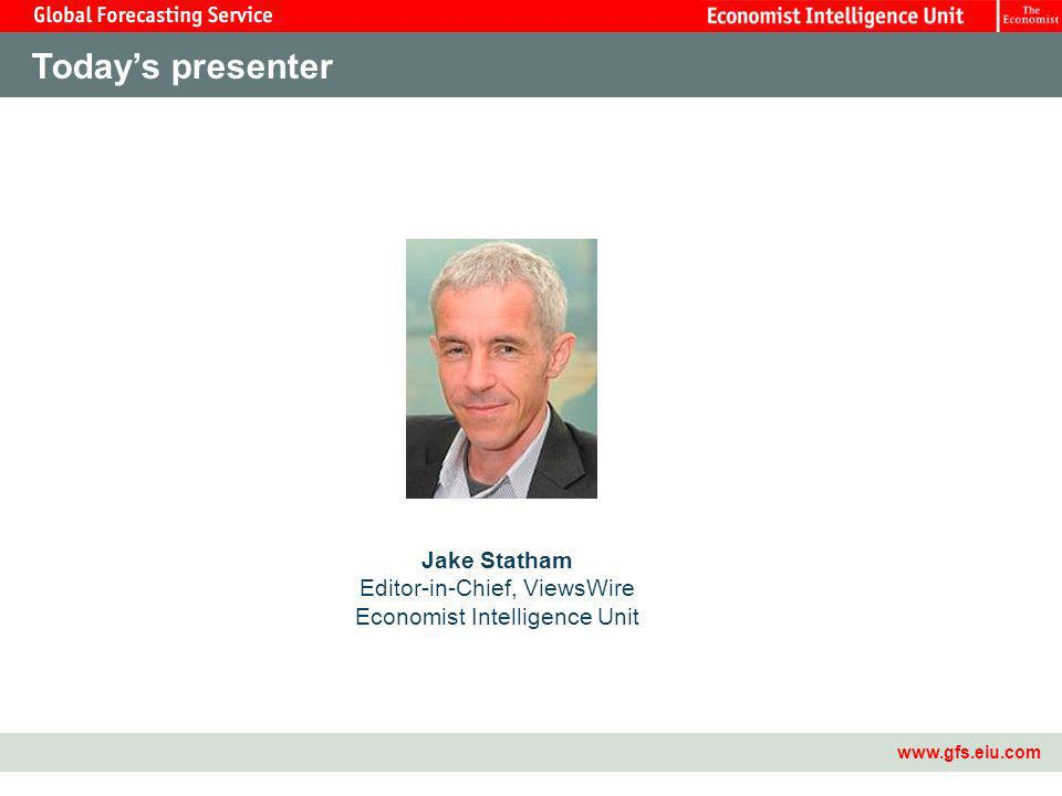 Master Template3   Todays presenter Jake Statham Editor-in-Chief, ViewsWire Economist Intelligence Unit