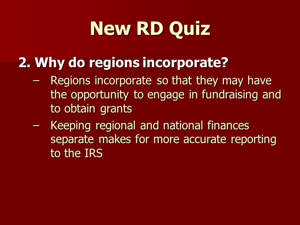 New RD Quiz 2. Why do regions incorporate.