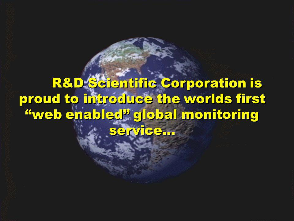 R&D Scientific Corporation is proud to introduce the worlds first web enabled global monitoring service…