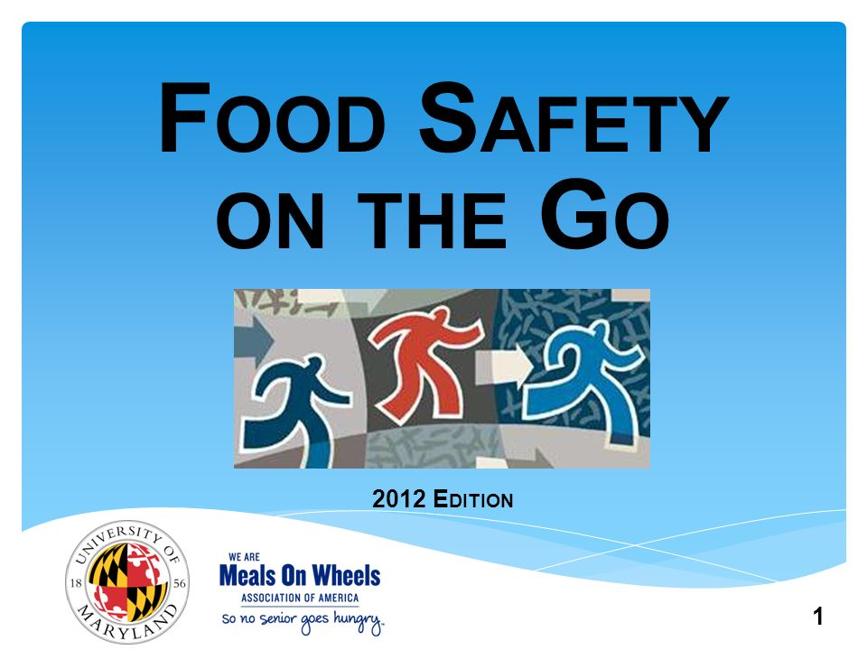 1 F OOD S AFETY ON THE G O 2012 E DITION