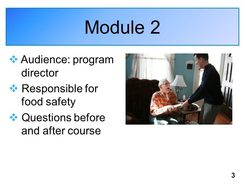 Module 2 Audience: program director Responsible for food safety Questions before and after course 3