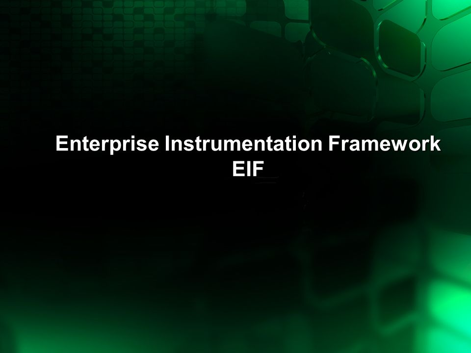 Enterprise Instrumentation Framework EIF