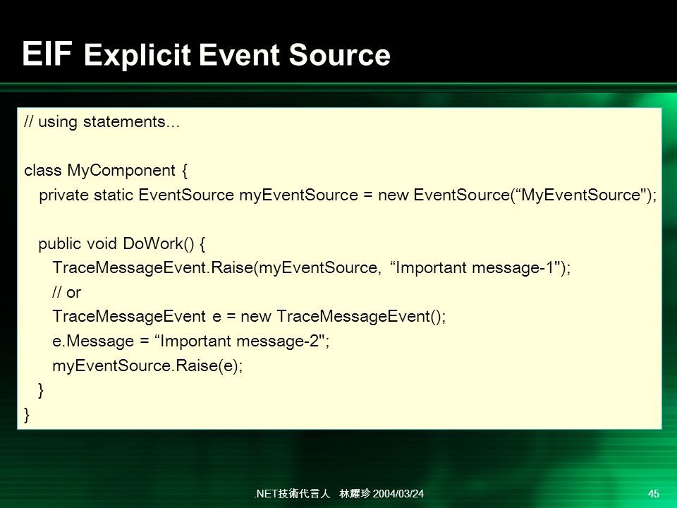 .NET 2004/03/24 45 EIF Explicit Event Source // using statements...