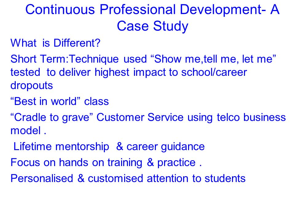 Continuous Professional Development- A Case Study What is Different.