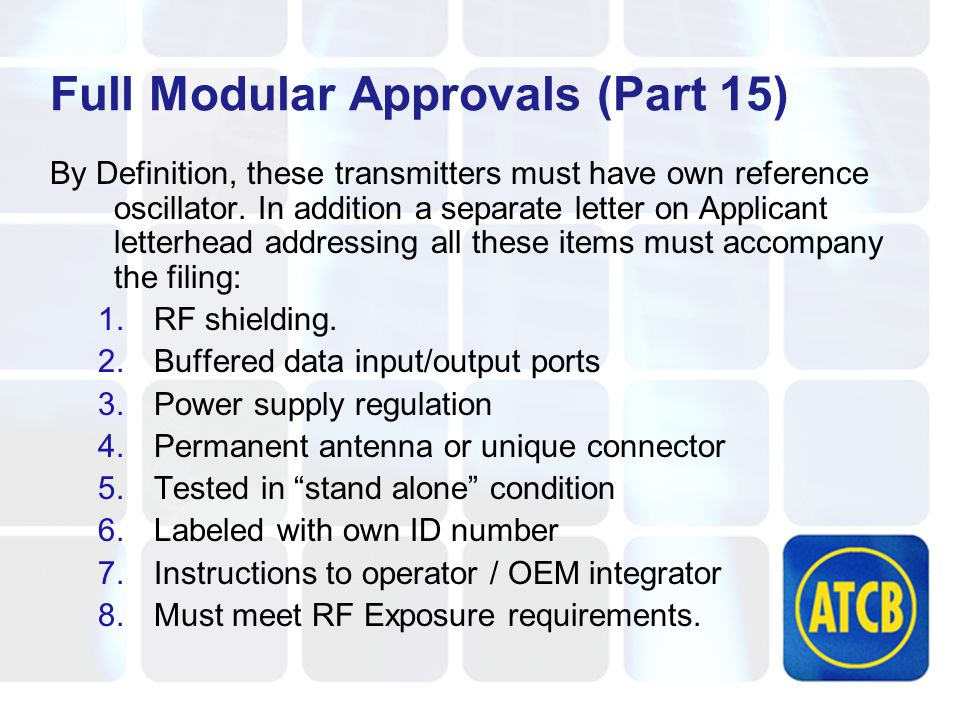 Full Modular Approvals (Part 15) By Definition, these transmitters must have own reference oscillator.