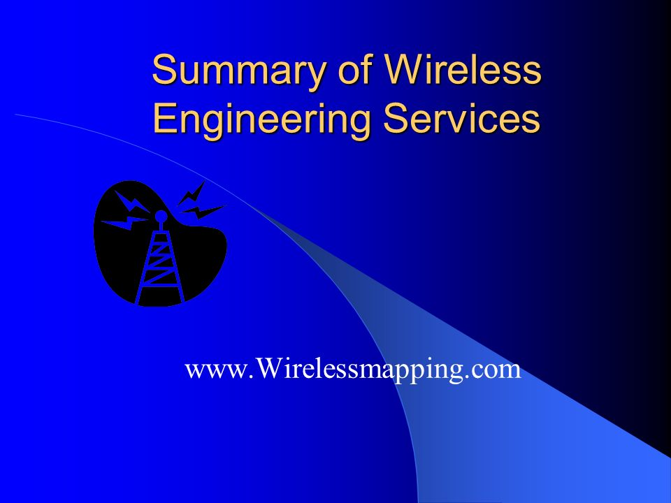 Summary of Wireless Engineering Services