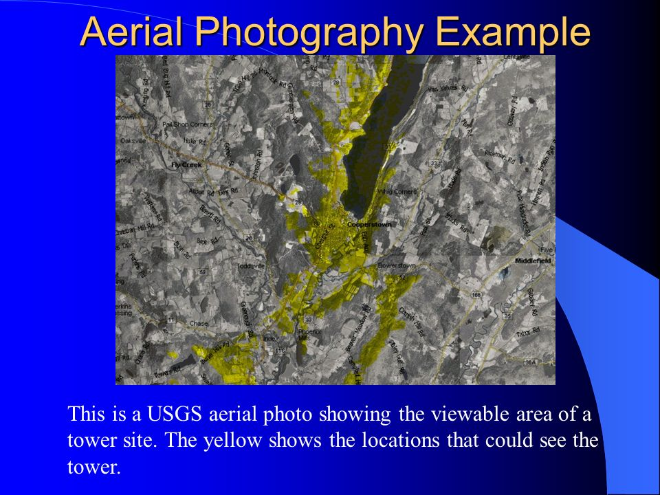 Aerial Photography Example This is a USGS aerial photo showing the viewable area of a tower site.
