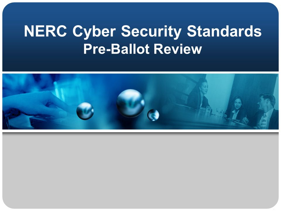 NERC Cyber Security Standards Pre-Ballot Review