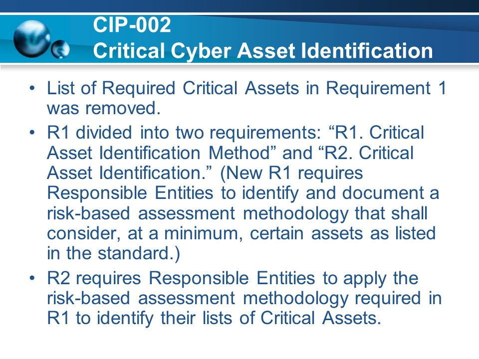 CIP-002 Critical Cyber Asset Identification List of Required Critical Assets in Requirement 1 was removed.