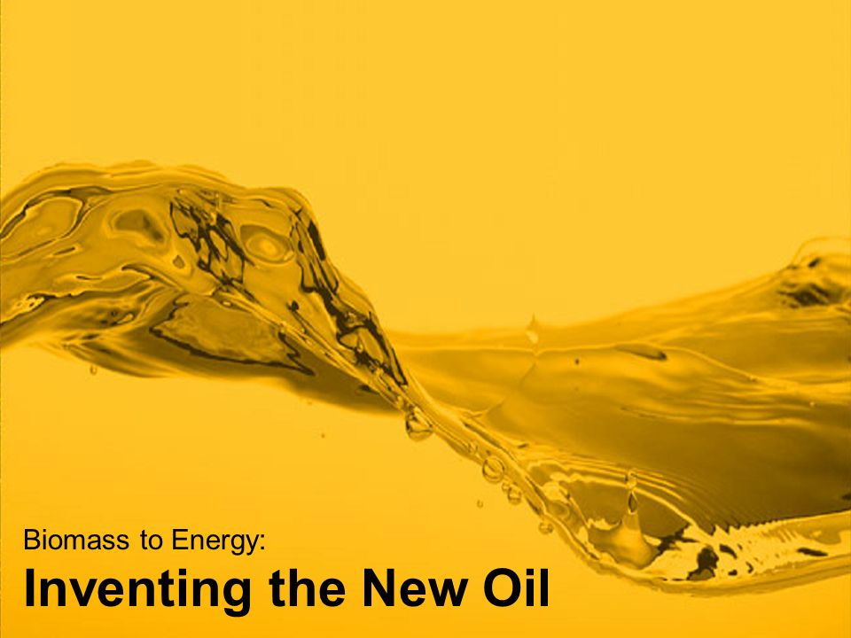 Biomass to Energy: Inventing the New Oil